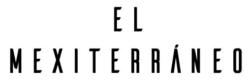El Mexiterráneo - Food Hacker